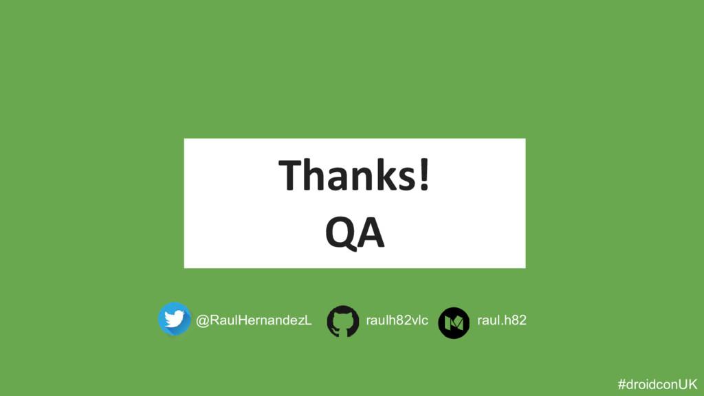 Thanks! QA #droidconUK @RaulHernandezL raulh82v...
