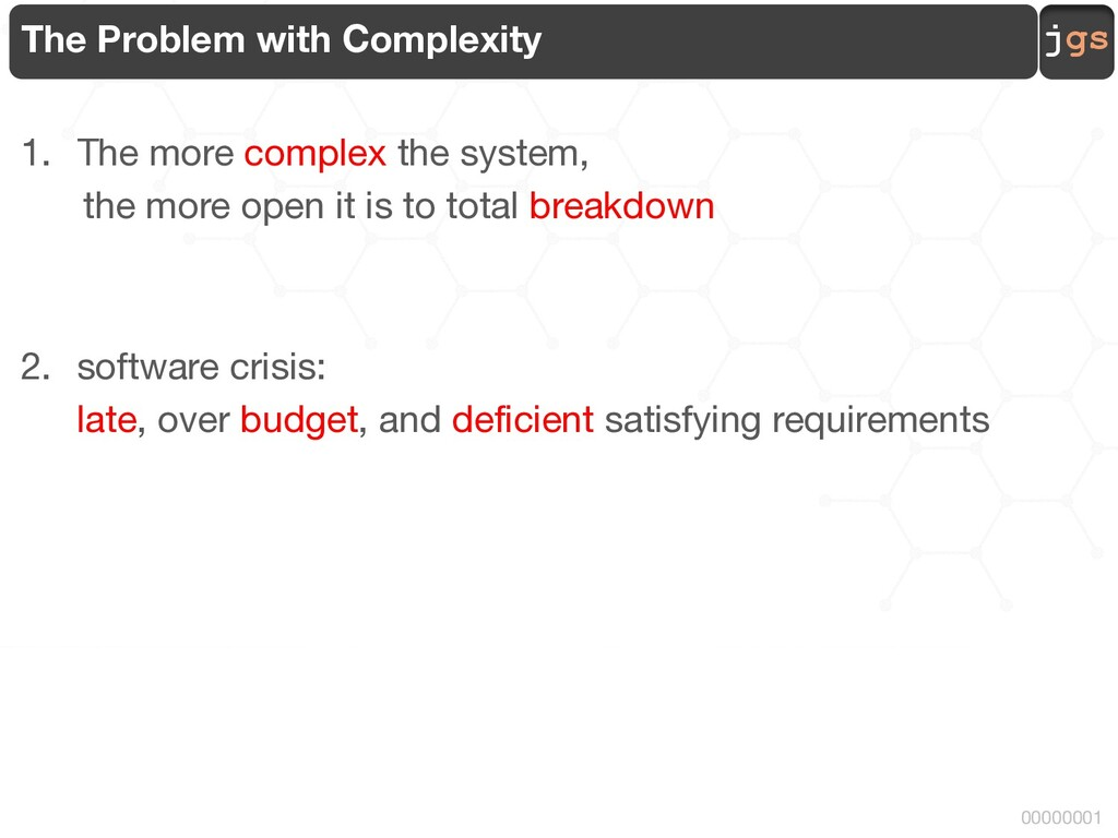 jgs 00000001 The Problem with Complexity 1. The...