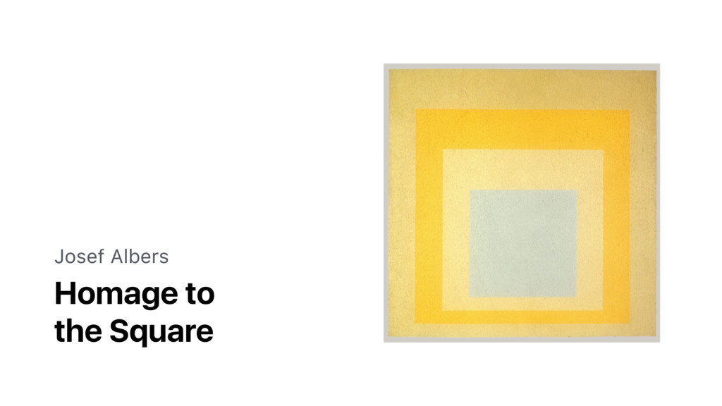 Homage to the Square Josef Albers