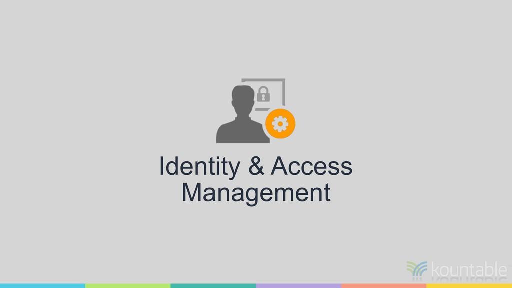 Identity & Access Management