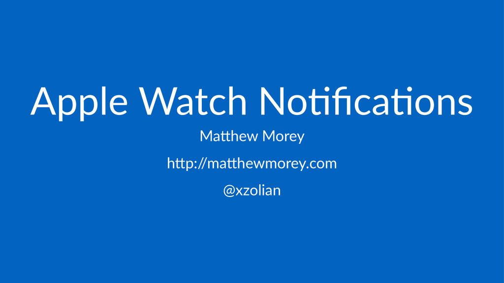 "Apple%Watch%No-fica-ons Ma#hew'Morey h""p:/ /ma""h..."