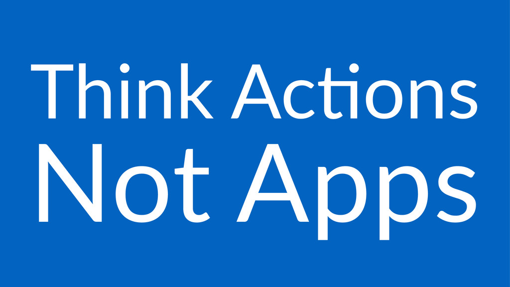 Think&Ac)ons Not$Apps