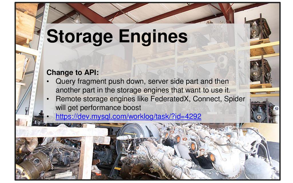 Storage Engines • Spider • RocksDB • ScaleDB St...