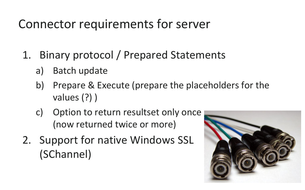 Connector requirements for server 1. Binary pro...