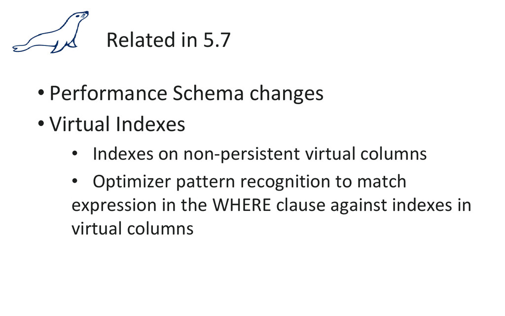 Related in 5.7 • Performance Schema changes • V...
