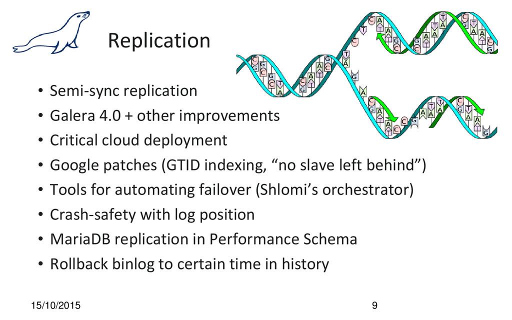 Replication • Semi-sync replication • Galera 4....