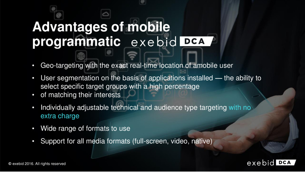 Advantages of mobile programmatic • Geo-targeti...