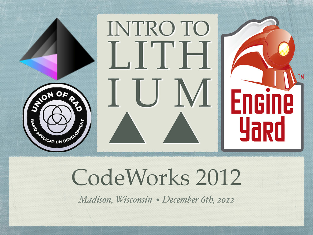 CodeWorks 2012 Madison, Wisconsin December 6th,...
