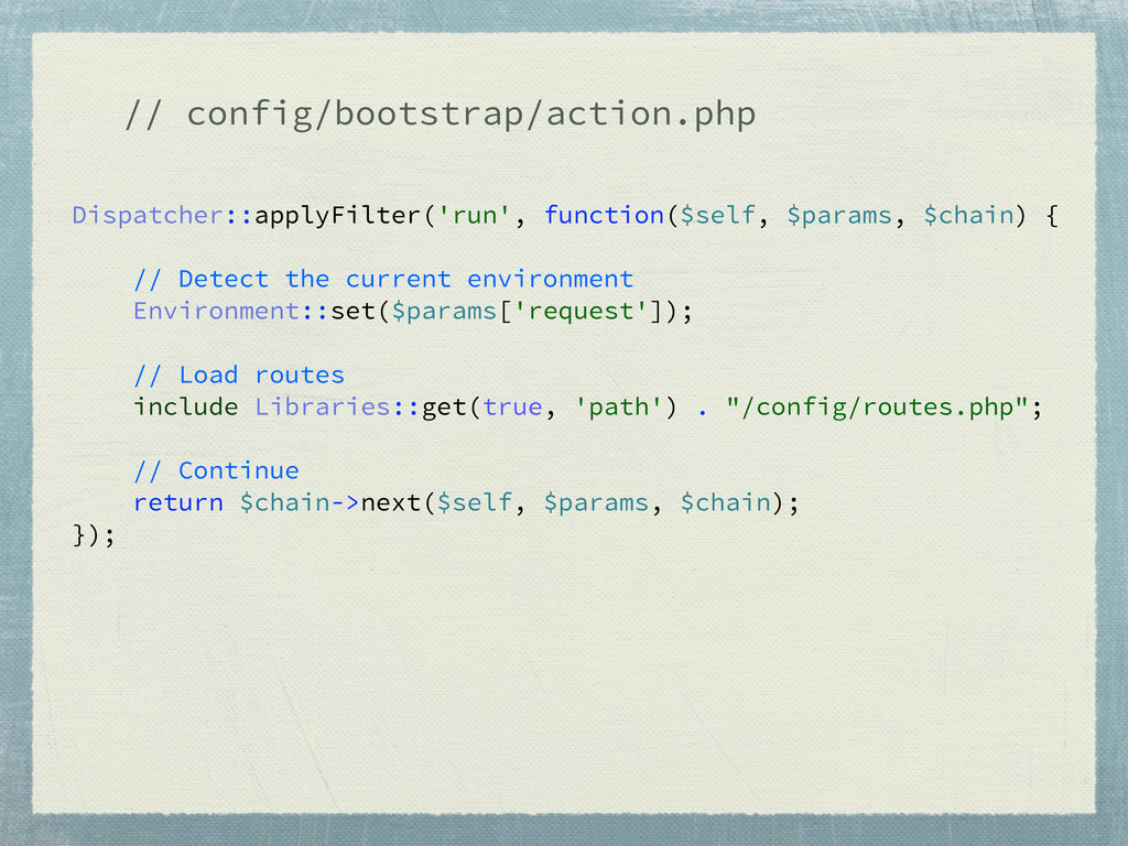 // config/bootstrap/action.php Dispatcher::appl...