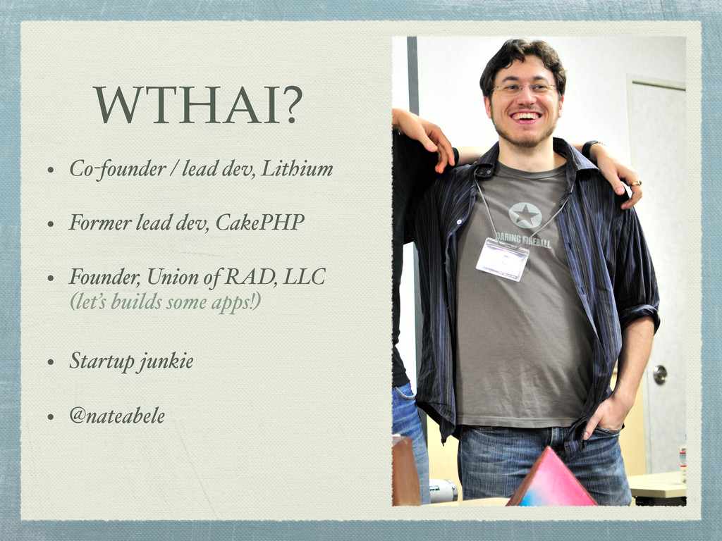 WTHAI? • Co-founder / lead dev, Lithium • Forme...