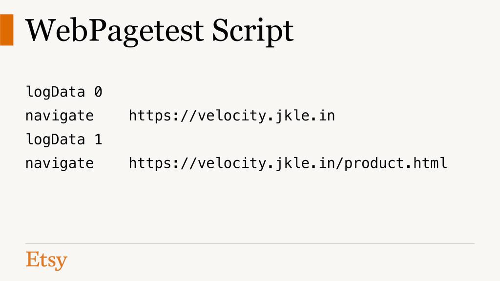 WebPagetest Script ! logData 0 navigate https:/...