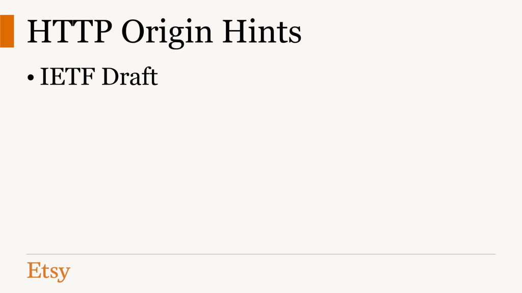 HTTP Origin Hints • IETF Draft