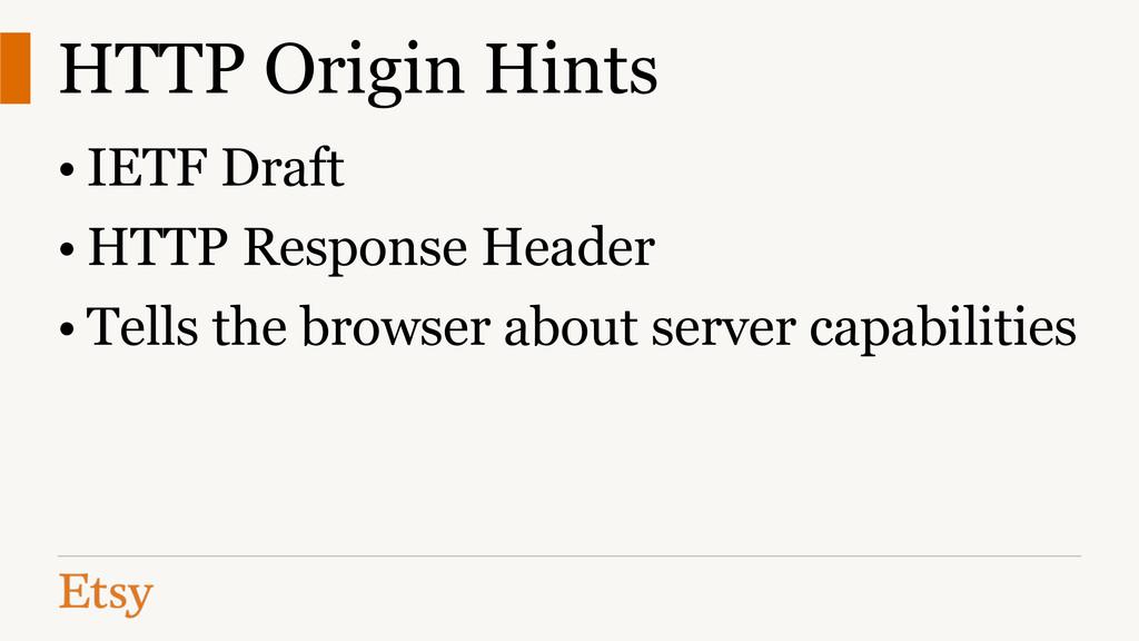 HTTP Origin Hints • IETF Draft • HTTP Response ...