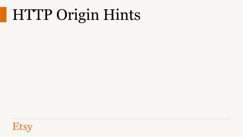 HTTP Origin Hints