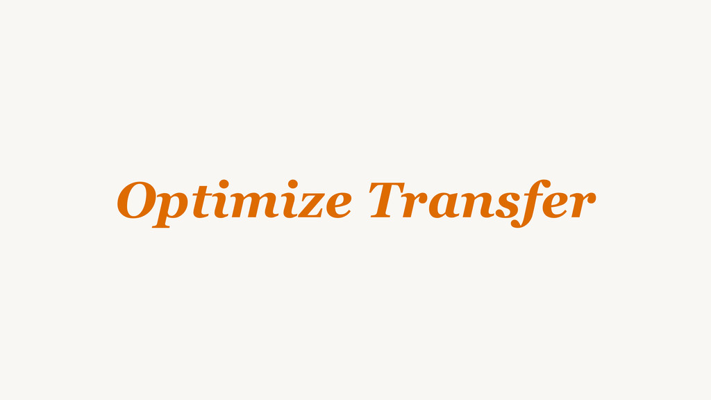 Optimize Transfer