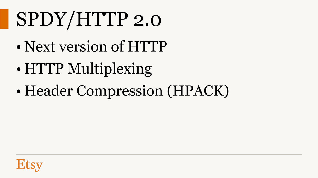 SPDY/HTTP 2.0 • Next version of HTTP • HTTP Mul...