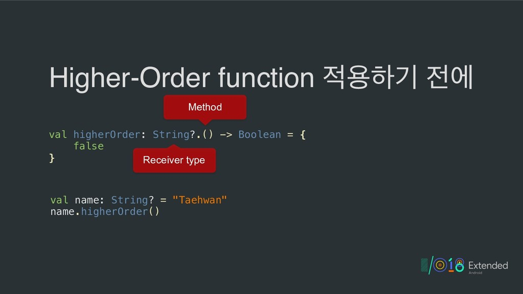 Higher-Order function ਊೞӝ ী val higherOrder: ...