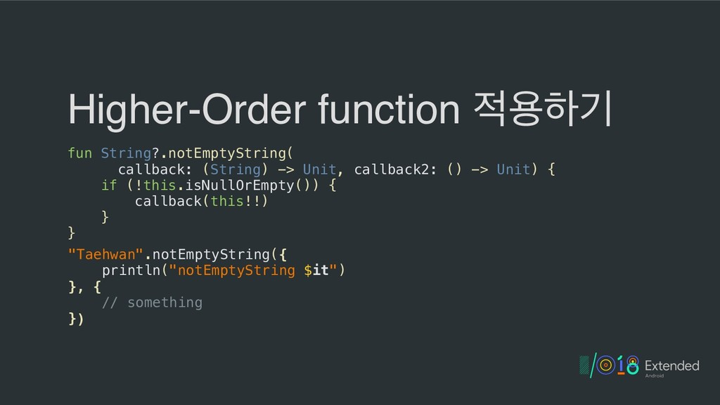 Higher-Order function ਊೞӝ fun String?.notEmpty...
