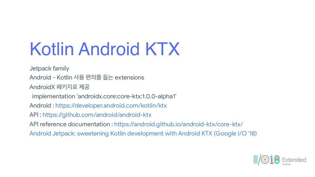 Kotlin Android KTX Jetpack family  Android - Ko...