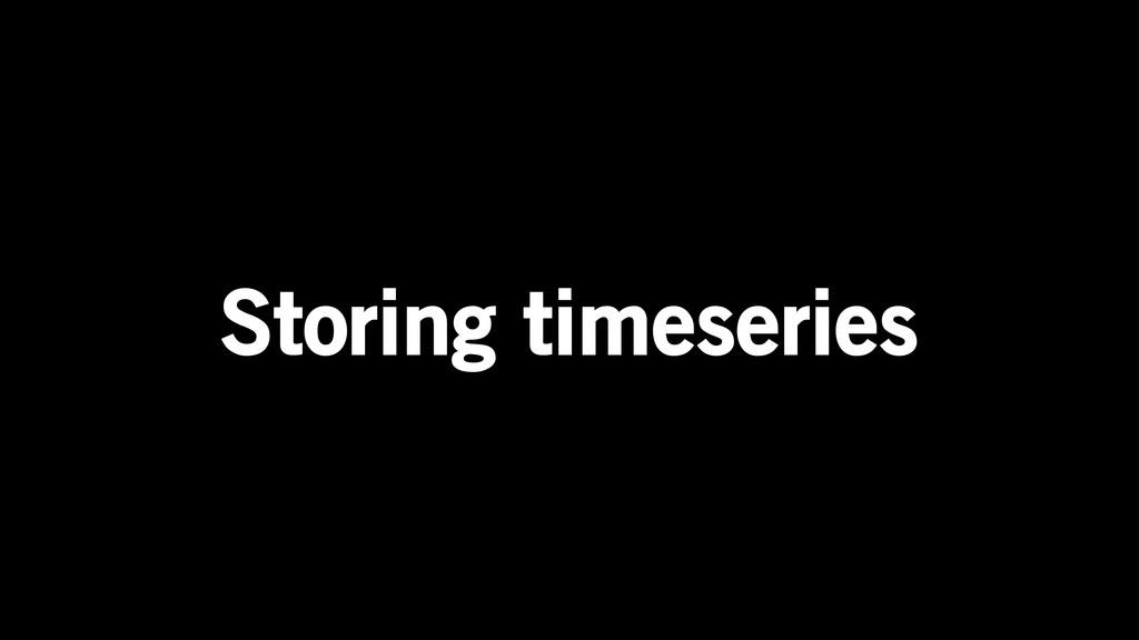Storing timeseries