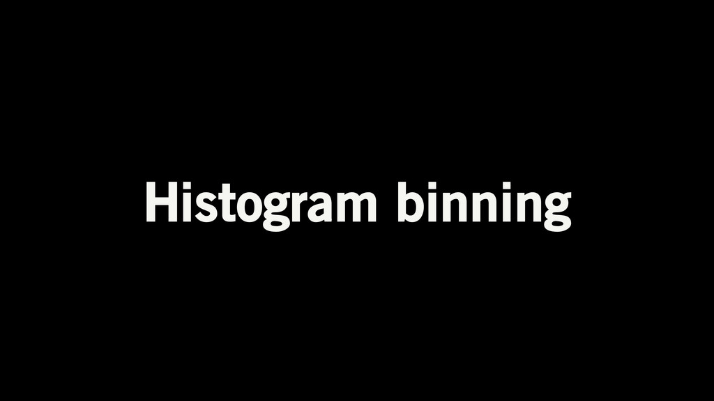 Histogram binning