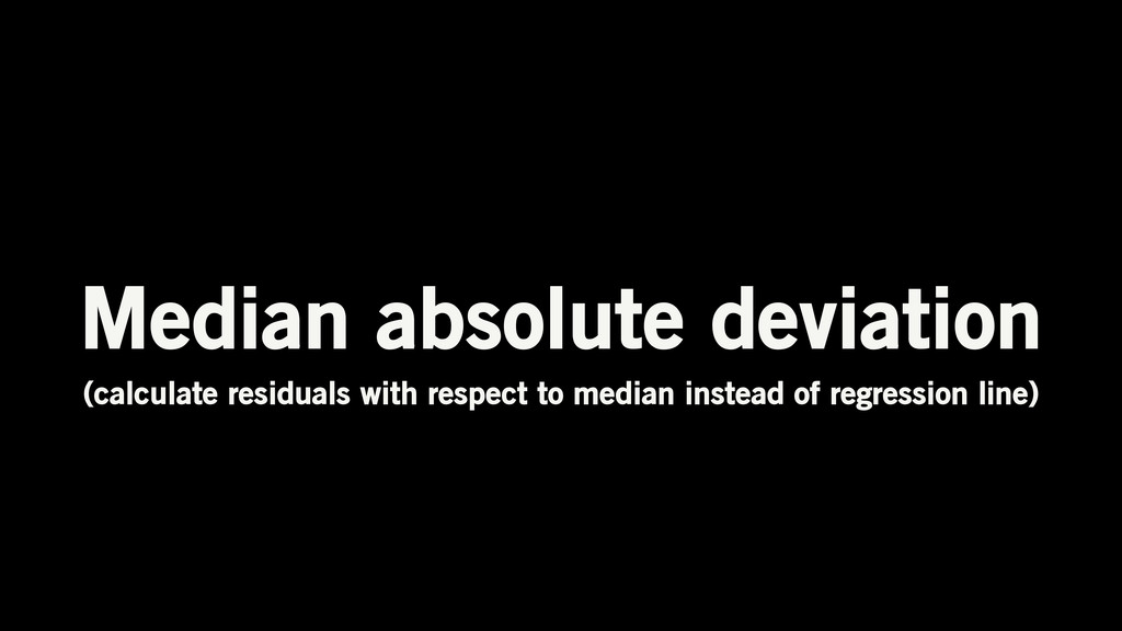 Median absolute deviation (calculate residuals ...