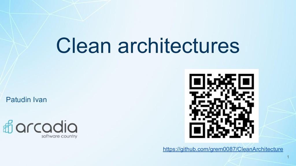 Clean architectures Patudin Ivan https://github...