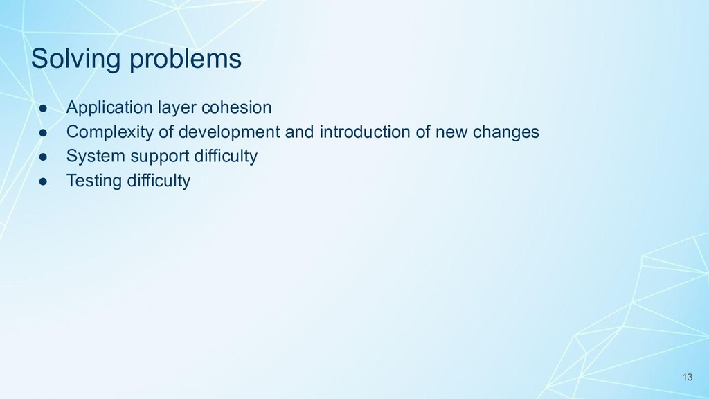Solving problems ● Application layer cohesion ●...