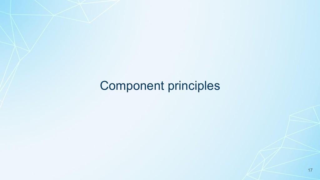 Component principles 17