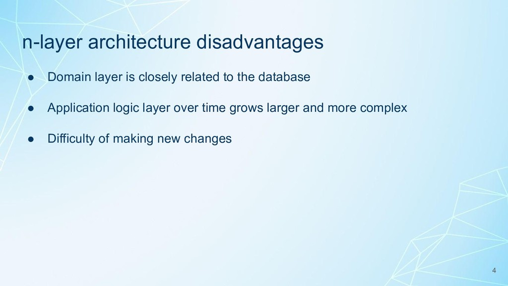 n-layer architecture disadvantages ● Domain lay...