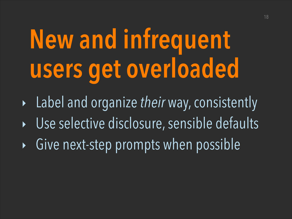 New and infrequent users get overloaded ‣ Label...