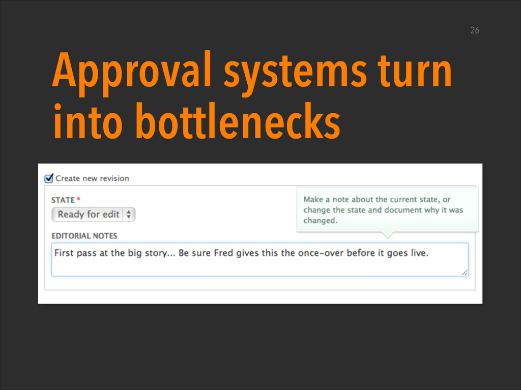 Approval systems turn into bottlenecks ‣ Captur...