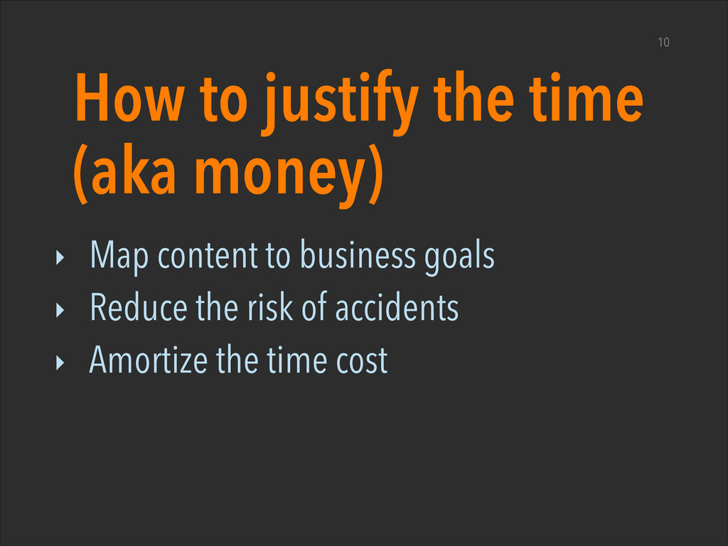 How to justify the time (aka money) ‣ Map conte...