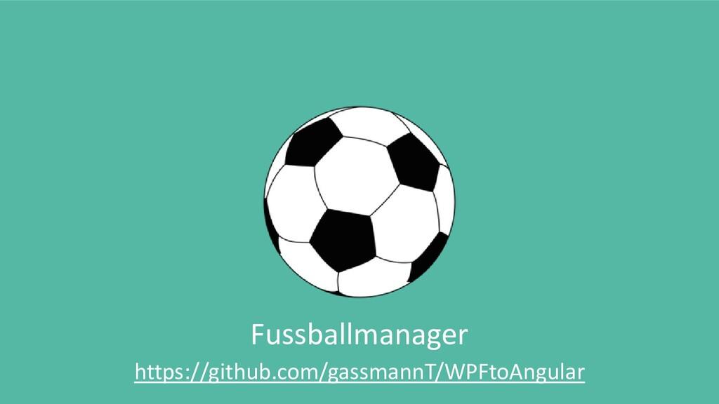 Fussballmanager https://github.com/gassmannT/WP...