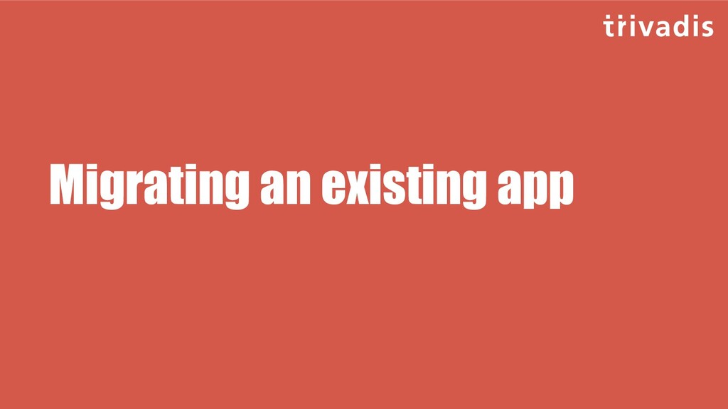 Migrating an existing app