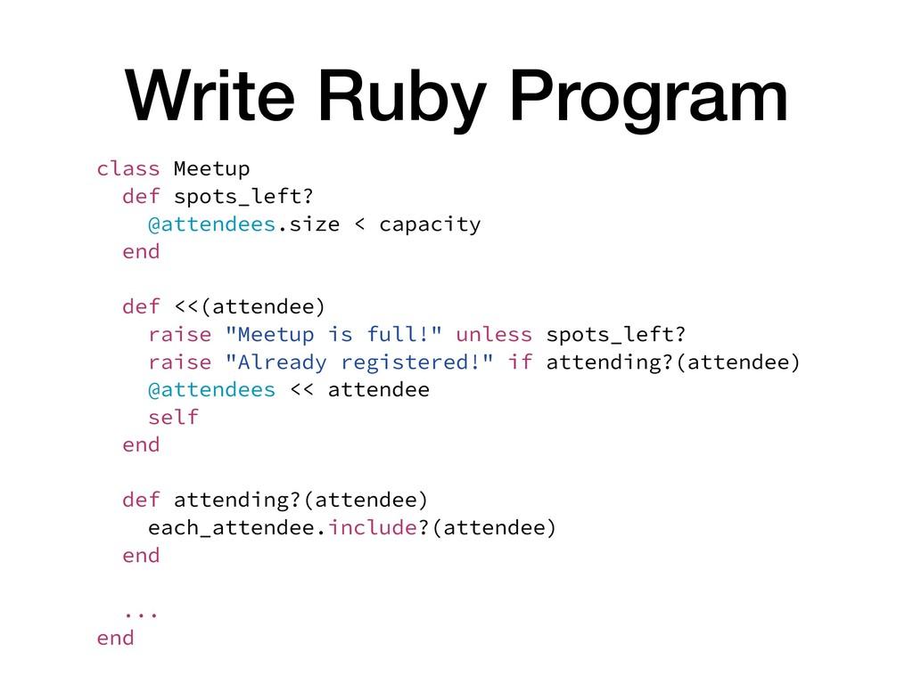 Write Ruby Program class Meetup def spots_left?...