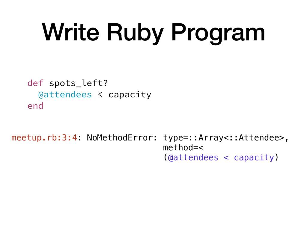 Write Ruby Program def spots_left? @attendees <...