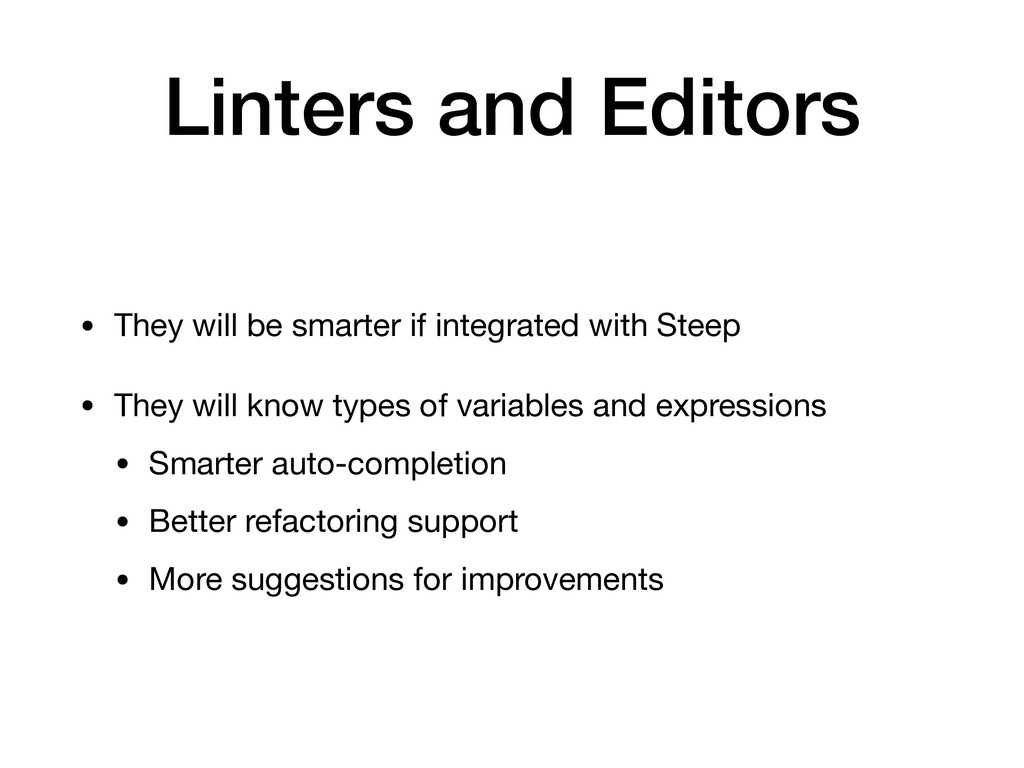 Linters and Editors • They will be smarter if i...