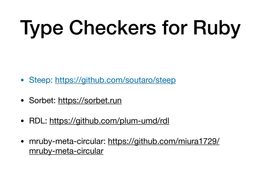 Type Checkers for Ruby • Steep: https://github....