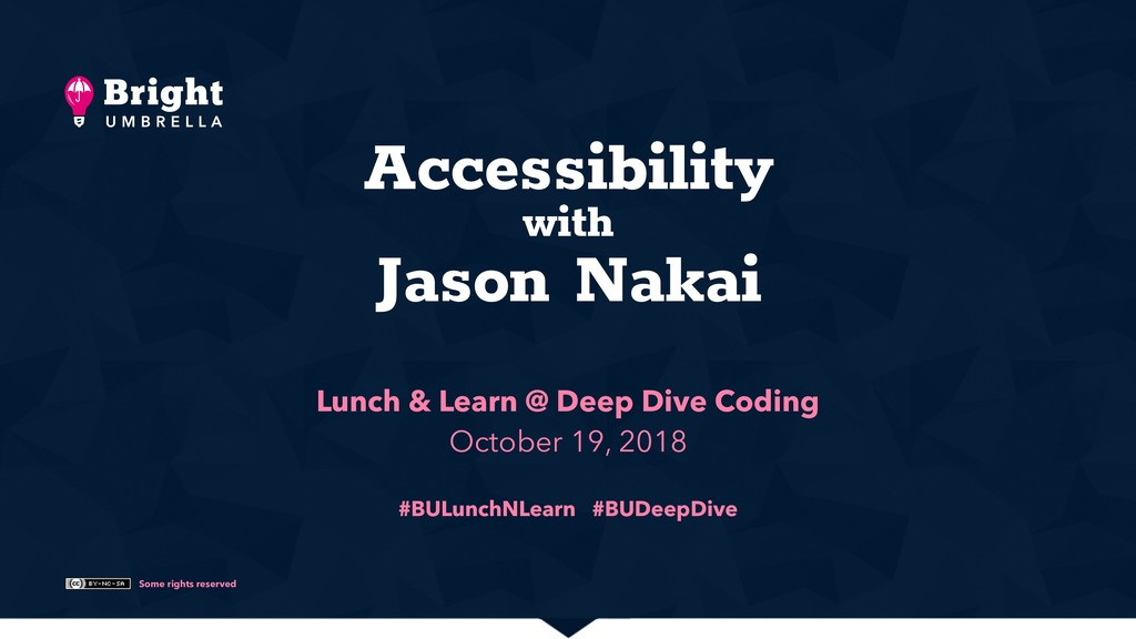 Some rights reserved Accessibility with Jason N...