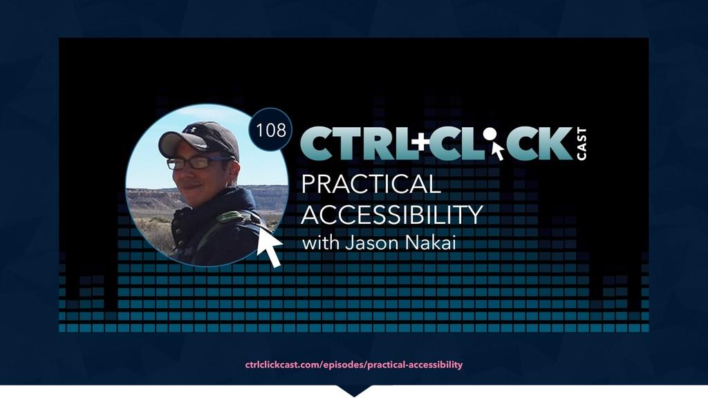 ctrlclickcast.com/episodes/practical-accessibil...