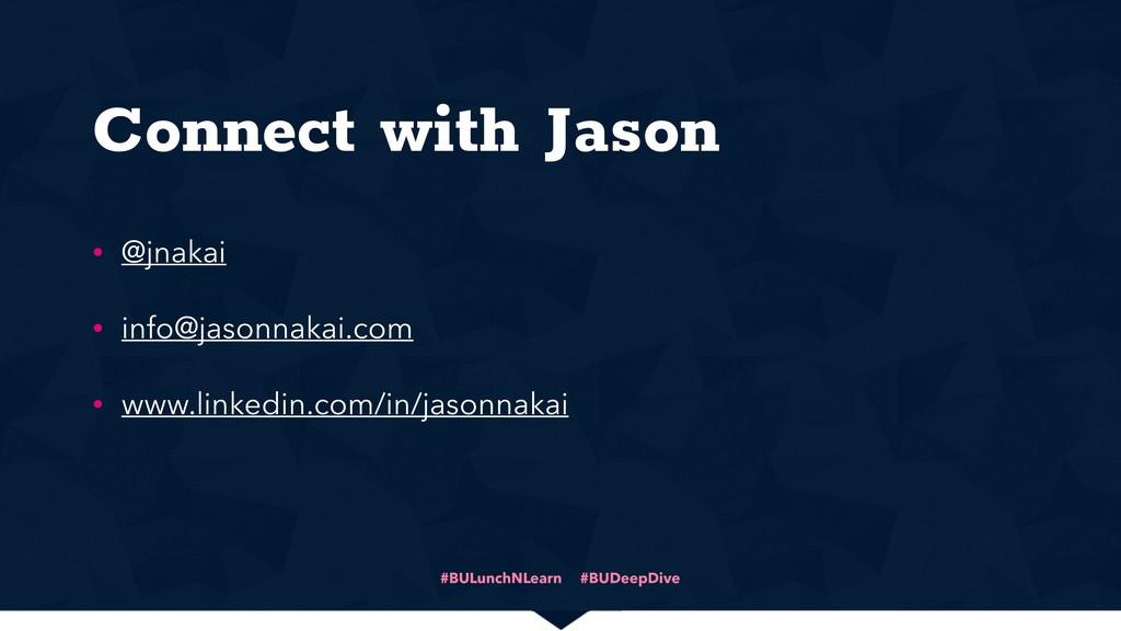Connect with Jason • @jnakai • info@jasonnakai....