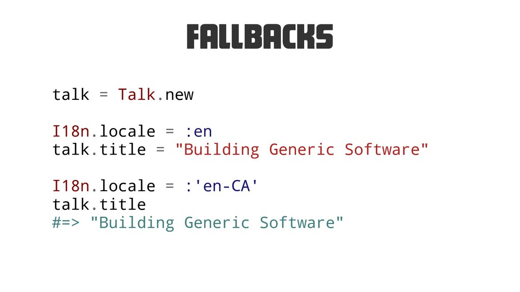 Fallbacks talk = Talk.new I18n.locale = :en tal...
