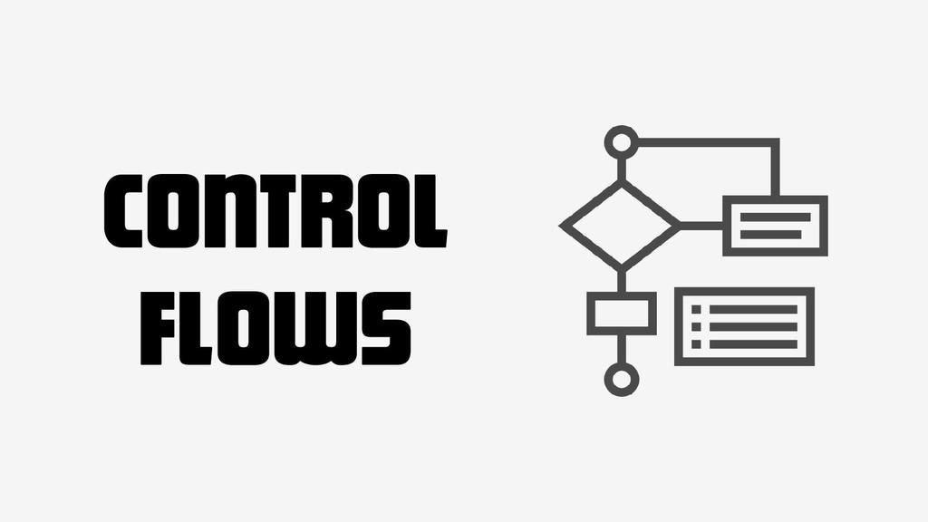 control Flows