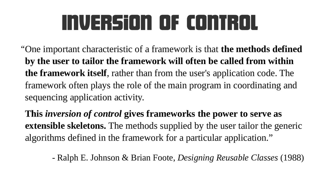 Inversion of control One important characterist...