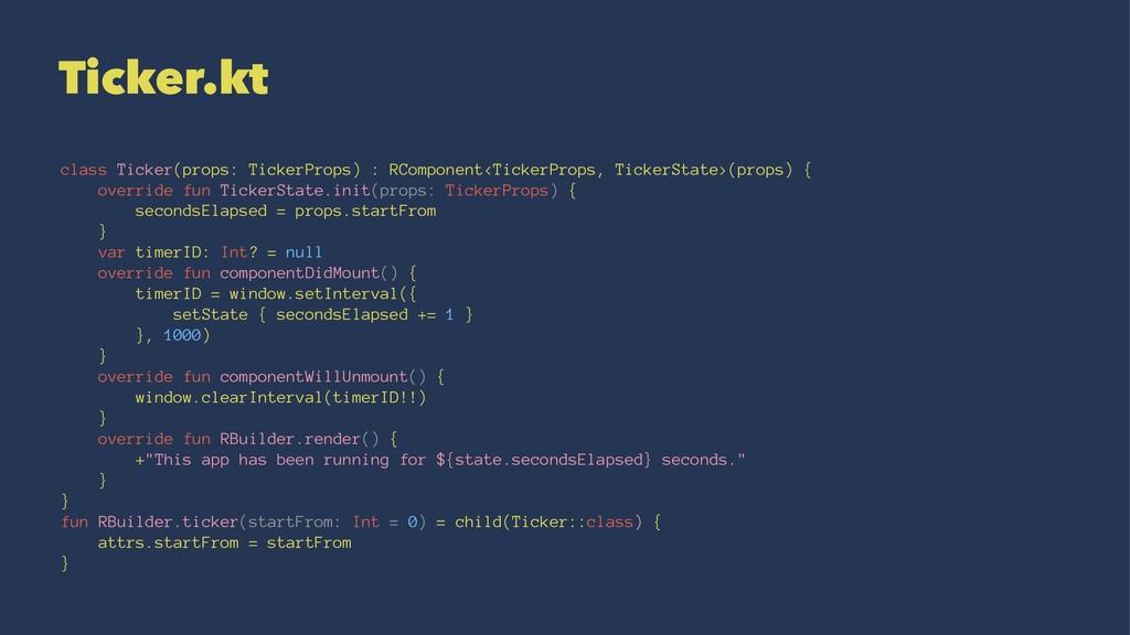 Ticker.kt class Ticker(props: TickerProps) : RC...
