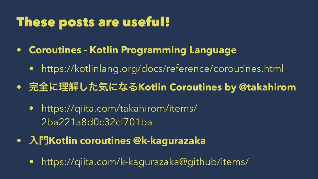 These posts are useful! • Coroutines - Kotlin P...