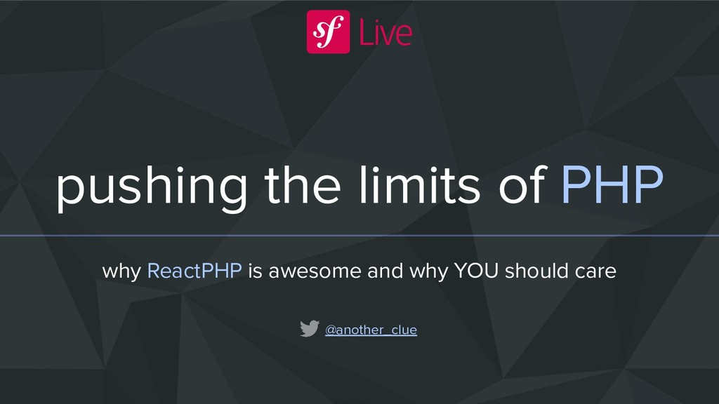 pushing the limits of PHP why ReactPHP is aweso...