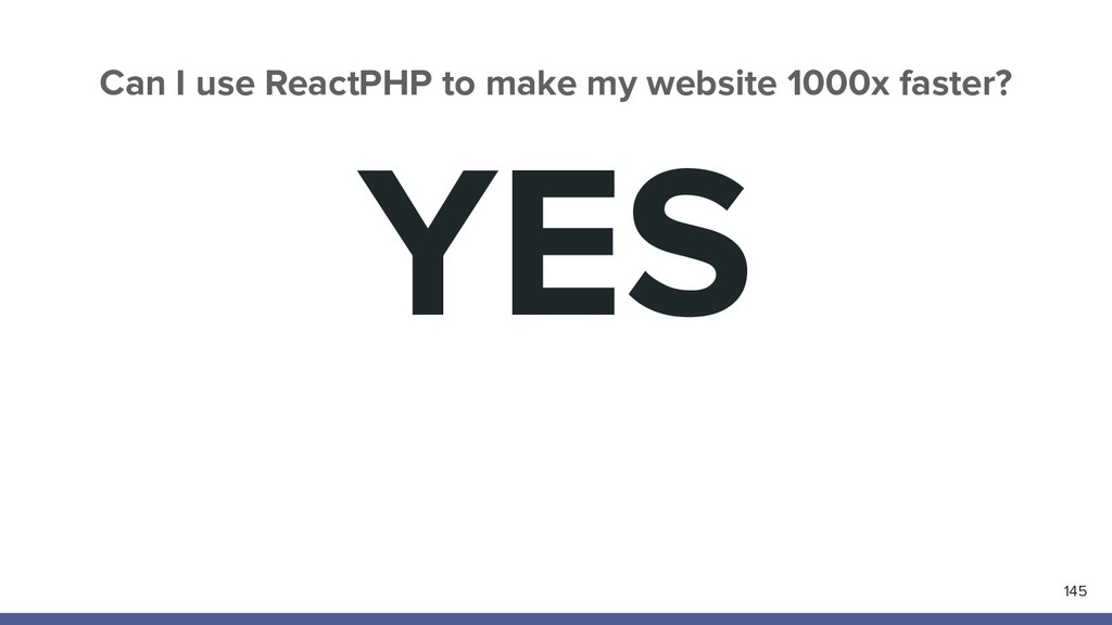 YES 145 Can I use ReactPHP to make my website 1...