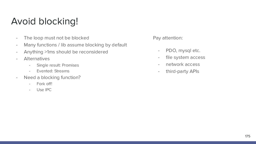 Avoid blocking! - The loop must not be blocked ...